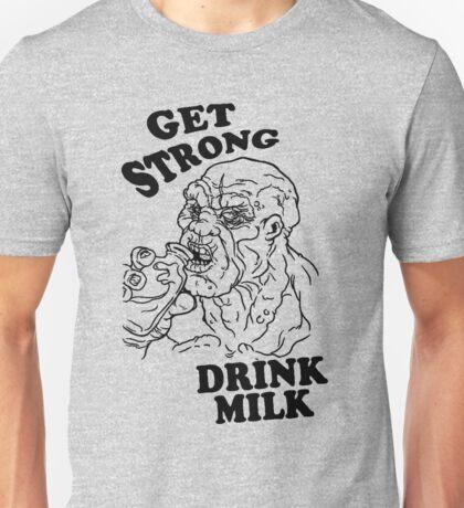 GET STRONG, DRINK MILK Unisex T-Shirt