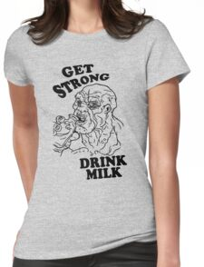 GET STRONG, DRINK MILK Womens Fitted T-Shirt