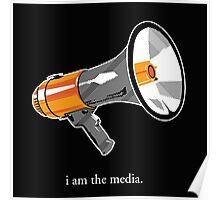 I AM THE MEDIA Poster