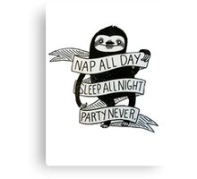 SLOTH - NAP ALL DAY, SLEEP ALL NIGHT, PARTY NEVER Canvas Print