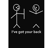 I've Got Your BACK Photographic Print