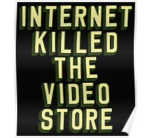 Internet Killed The Video Store Poster