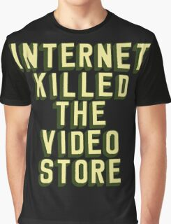 Internet Killed The Video Store Graphic T-Shirt