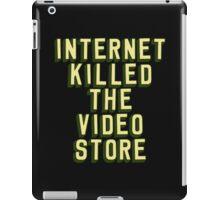 Internet Killed The Video Store iPad Case/Skin