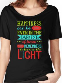 Happines can be found even in the darkest Funny Men's Tshirt Women's Relaxed Fit T-Shirt