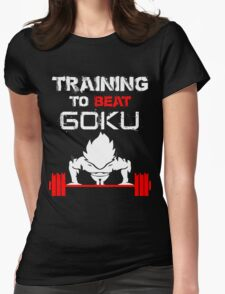 Training to Beat GOKU! Womens Fitted T-Shirt