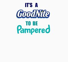 ABDL Diapers  - It's a GoodNite to be Pampered Unisex T-Shirt
