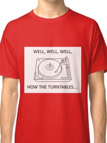 How the turntables Classic T-Shirt