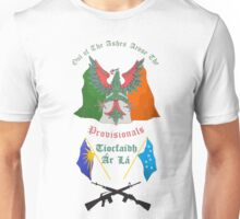 Out of the ashes arose the Provisionals Unisex T-Shirt