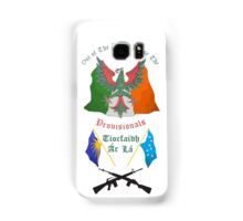 Out of the ashes arose the Provisionals Samsung Galaxy Case/Skin