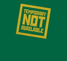Temporary Not Available Unisex T-Shirt