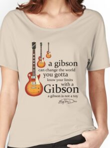 A Gibson Guitar Is Not  A Toy Women's Relaxed Fit T-Shirt
