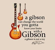 A Gibson Guitar Is Not  A Toy Unisex T-Shirt