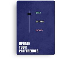 Update Your Preferences Inspirational Quotes Canvas Print