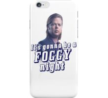 It's gonna be a Foggy Night iPhone Case/Skin