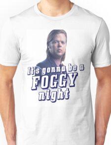 It's gonna be a Foggy Night Unisex T-Shirt