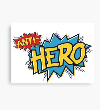 Anti-hero Canvas Print