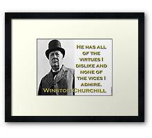 He Has All The Virtues - Churchill Framed Print