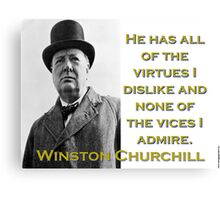 He Has All The Virtues - Churchill Canvas Print