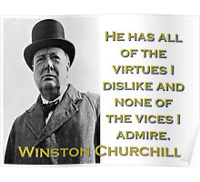 He Has All The Virtues - Churchill Poster