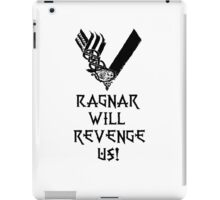 Vikings (Ragnar Will Revenge Us!)  iPad Case/Skin