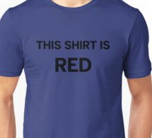 This Shirt Is Red Unisex T-Shirt