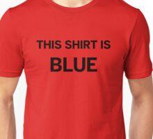 This Shirt Is Blue Unisex T-Shirt