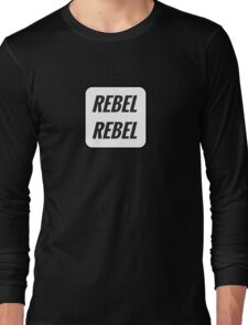 rebel rebel  Long Sleeve T-Shirt