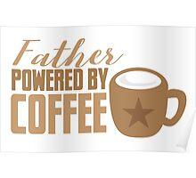 Father powered by COFFEE Poster