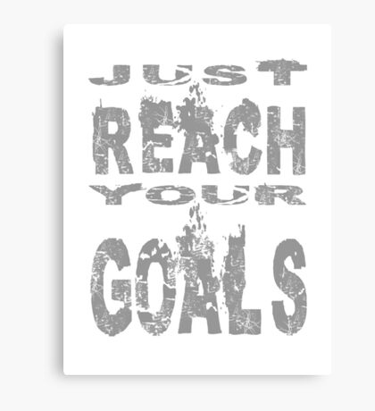 Just reach your goals (grey) Canvas Print