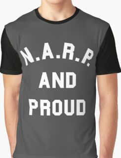 NARP and Proud Graphic T-Shirt