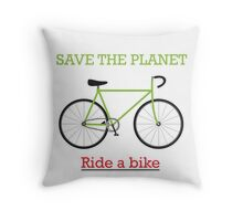 Save the Planet: Ride a Bike! Throw Pillow