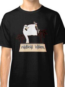 Radical Islam Classic T-Shirt