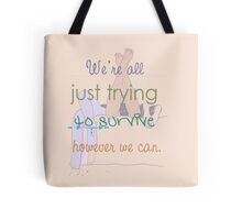 Fans of the impossible life quote Tote Bag