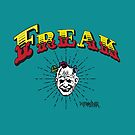 "Marauder Wear ""Freak"" Tee  by Summo13"