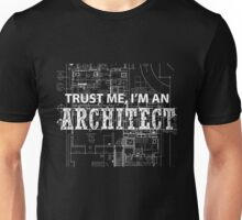 I'm An Architect Unisex T-Shirt