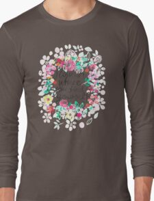 Flourish Where You Find Yourself Long Sleeve T-Shirt