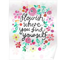 Flourish Where You Find Yourself Poster