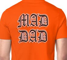 MAD, DAD, FATHER, POP, PA, Father its you Unisex T-Shirt