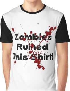 Zombies Ruined Shirt Graphic T-Shirt