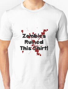 Zombies Ruined Shirt T-Shirt