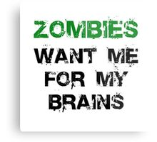 Zombies Want My Brains Metal Print