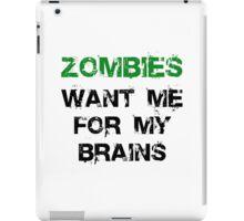 Zombies Want My Brains iPad Case/Skin