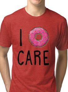 I donut care Tri-blend T-Shirt