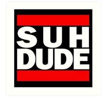 Suh Dude - Run DMC Logo Art Print