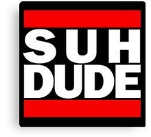 Suh Dude - Run DMC Logo Canvas Print