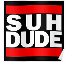 Suh Dude - Run DMC Logo Poster
