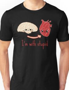 i'm with stupid - brain heart Unisex T-Shirt