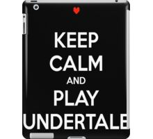 Keep calm and play undertale iPad Case/Skin