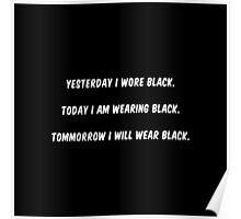 Wear Black Everyday Poster